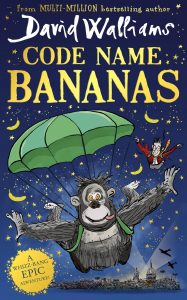 David Walliams, Code Name: Bananas, A New Whizz-Bang Epic Adventure!
